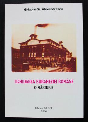 Grigore Gr. Alexandrescu - Lichidarea burgheziei române. O mărturie foto