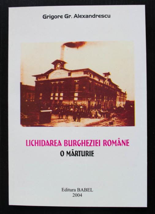 Grigore Gr. Alexandrescu - Lichidarea burgheziei române. O mărturie