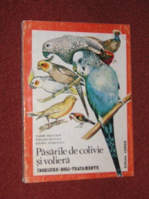 VLADIMIR NESTEROV - PASARILE DE COLIVIE SI VOLIERA. INGRIJIRE, BOLI, TRATAMENTE