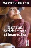 Oamenii fericiti citesc si beau cafea   Agnes Martin-Lugand