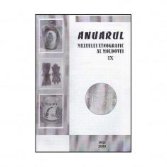 Anuarul Muzeului Etnografic al Moldovei IX