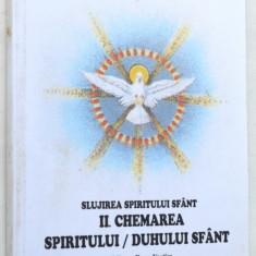 Slujirea spiritului Sfant II Chemarea Spiritului/ Duhului Sfant