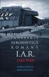 I.A.R. Industria Aeronautica Romana, Brasov 1925-1948 | Horia Stoica, Dan Antoniu