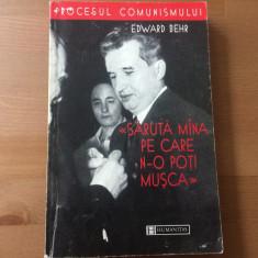 saruta mana pe care n-o poti musca edward behr procesul comunismului humanitas