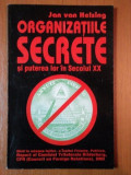 ORGANIZATIILE SECRETE SI PUTEREA LOR IN SECOLUL XX de JAN VAN HELSING 1996