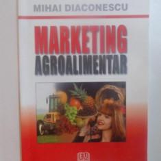 MARKETING AGROALIMENTAR de MIHAI DIACONESCU 2005