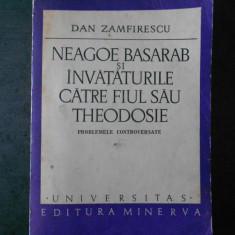 DAN ZAMFIRESCU - NEAGOE BASARAB SI INVATATURILE CATRE FIUL SAU THEODOSIE
