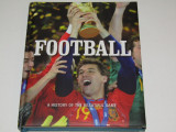 "Album fotbal - ""O istorie a jocului frumos - FOTBALUL"""
