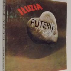 ILUZIA PUTERII - CONVORBIRI CU AURA MATEI - SAVULESCU de IOAN POP DE POPA , 1992