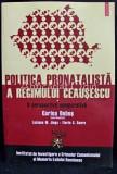 Politica Pronatalista A Regimului Ceausescu - Corina Dobos, Luciana M. Jinga