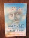 Am murit și m-am descoperit pe mine însămi - Anita Moorjani