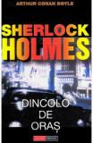 Dincolo de oras. Seria Sherlock Holmes - Arthur Conan Doyle