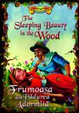 Povești bilingve. Frumoasa din Pădurea Adormită / The Sleeping Beauty in the Wood