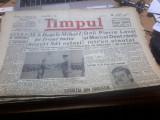 Timpul 30 08 1941 Regele Mihai pe front in Moldova Transnistreana cu Antonescu