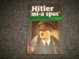 HITLER mi-a spus /Confidentele Fuhrerului despre planul de cucerire a lumii, Lucman, 2008