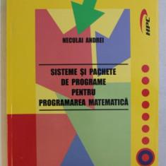 SISTEME SI PACHETE DE PROGRAME PENTRU PROGRAMAREA MATEMATICA de NECULAI ANDREI , 2002