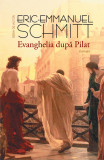 Evanghelia dupa Pilat | Eric-Emmanuel Schmitt