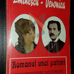 MIHAI EMINESCU - VERONICA - ROMANUL UNEI PATIMI [ RECONSTITUIRE DOCUMENT DE VICTOR CRACIUN] , 2000