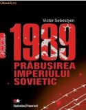 Prabusirea imperiului sovietic 1989 -Victor Sebestyen