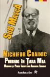 Nichifor CRAINIC. Pribeag în țara mea -Sub mască. Memorii și poezii