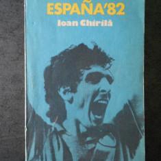 IOAN CHIRILA - ESPANA '82