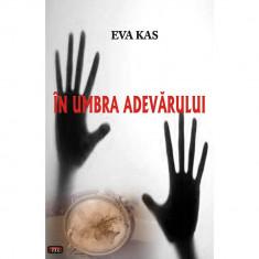 In umbra adevarului - Eva Kas