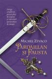 Cavalerii Pardaillan. Pardaillan și Fausta (vol. 6)
