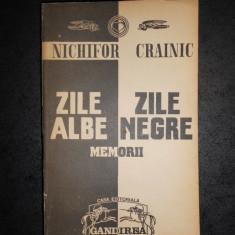 NICHIFOR CRAINIC - ZILE ALBE ZILE NEGRE MEMORII