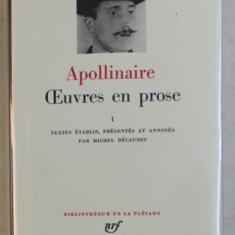 APOLLINAIRE - OEUVRES EN PROSE , TOME I , BIBLIOTHEQUE DE LA PLEIADE , 1977 , EDITIE DE LUX *