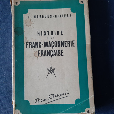 Histoire de la Franc-Maçonnerie Francaise (J. Marques-Riviere, 1941) foto