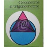 Geometrie si trigonometrie. Manual pentru anul I licee de cultura generala si de specialitate
