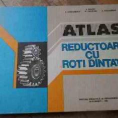 Atlas De Reductoare Cu Roti Dintate - I. Crudu I. Stefanescu D. Panturu I. Palaghian ,527260