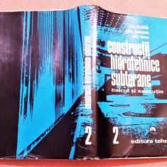 Constructii hidrotehnice subterane (calcul si executie) Vol 2 - M. Bâlă, Gh Popa, Alta editura, 1981