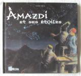 """AMAZDI (Le jeune astrologue) et ses etoiles"", Jean Roig, 2005, Alta editura"