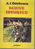 Cumpara ieftin Scene Istorice - A. I. Odobescu, A.I. Odobescu