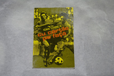 Cu cartile pe fata - Ioan Chirila - 1976 foto