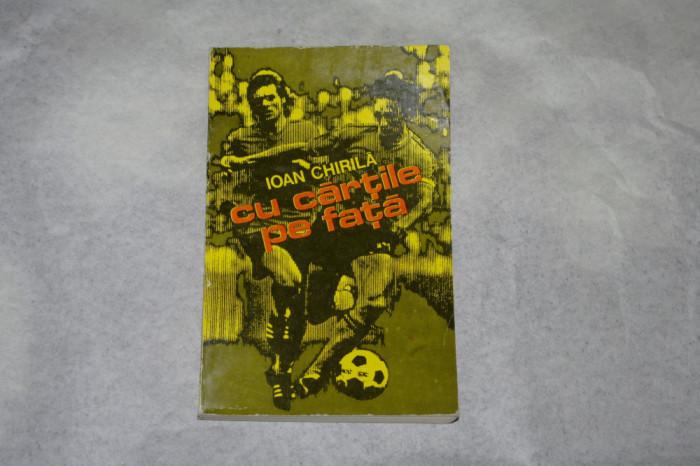 Cu cartile pe fata - Ioan Chirila - 1976