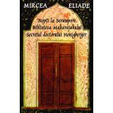 Nopti la Serampore - Secretul doctorului Honigberger - Biblioteca Maharajahului - Mircea Eliade