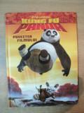 KUNG FU PANDA POVESTEA FILMULUI de CATHERINE HAPKA , ILUSTRATII DE MARCELO MATERE , JUSTIN GERARD