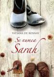 Se numea Sarah - de Tatiana de Rosnay