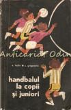 Handbalul La Copii Si Juniori - E. Trofin, S. Grigorovici, 1970, Walter Scott
