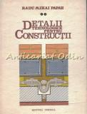 Detalii Tehnologice Pentru Constructii II - Radu Mihai Papae
