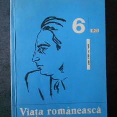 REVISTA VIATA ROMANEASCA. IUNIE 1965 Nr. 6