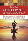 Ghid complet de medicina chineza. De la un regim de viata sanatos la prevenirea si tratarea bolilor/Daniel Reid