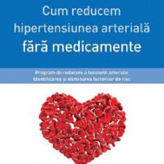 Cum reducem hipertensiunea arteriala fara medicamente - Martin Middeke, Klaus Volker, Claudia Laupert-Deick