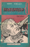 Frankenstein Sau Prometeul Modern - Mary W. Shelley