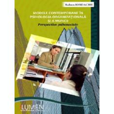Modele contemporane in psihologia organizationala si a muncii. Perspective psihosociale - Raluca IORDACHE
