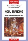 C. Fisher-Buttinger - Noul branding. Cum să construiești capitalul unei mărci, Polirom