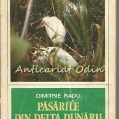 Pasarile Din Delta Dunarii - Dimitrie Radu
