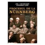Procesul de la Nurnberg, volumul 1 - Johannes Leeb, Joe J. Heydecker